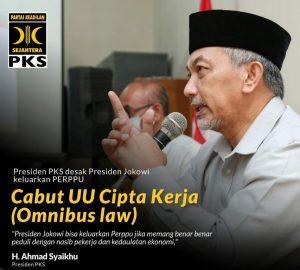 Ahmad Syakhu Presiden Partai Keadilan Sejahtera Mendesak Presiden Mengeluarkan Perpu Cabut Kembali UU Omnibus Law Cipta Kerja